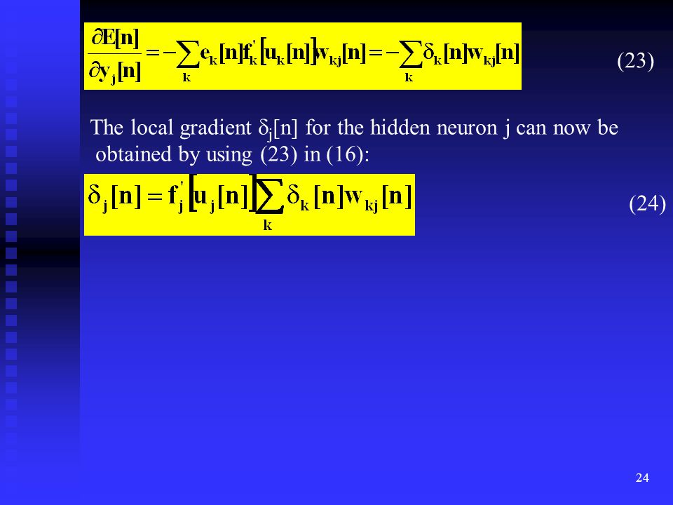 (23) The local gradient j[n] for the hidden neuron j can now be.